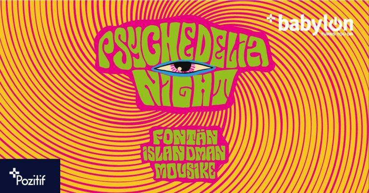 istanbul etkinlikler | Psychedelia Night: Fontän, Islandman, Mousikē