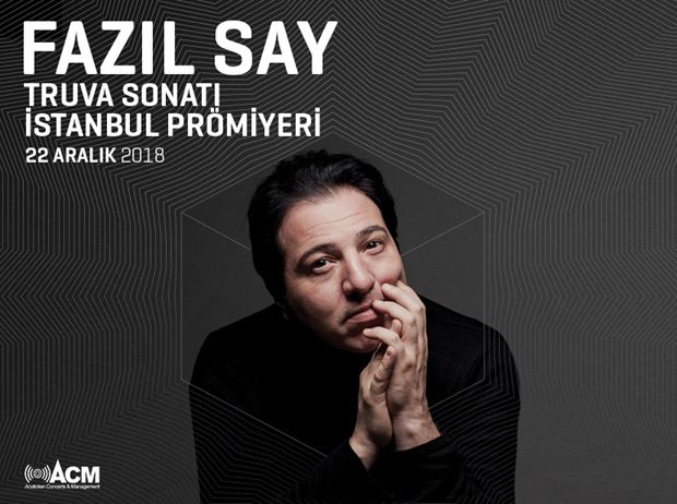 istanbul etkinlikler | Fazıl Say Truva Sonatı İstanbul Prömiyeri