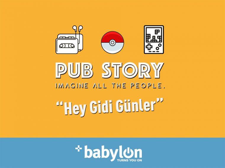 istanbul etkinlikler | Pub Story: Hey Gidi Günler
