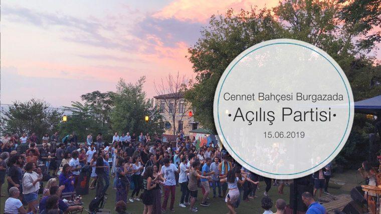 Haziran Ayı Etkinlikleri | Cennet Bahçesi Burgazada 'Açılış Partisi'