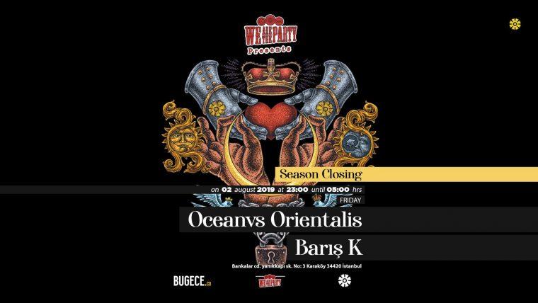 istanbul Ağustos Etkinlikleri 2019   Season Closing: Oceanvs Orientalis presented by We Are The Party