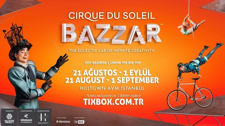 istanbul Ağustos Etkinlikleri 2019   Cirque du Soleil Bazzar